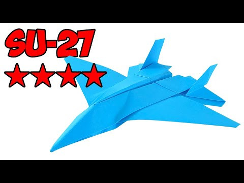 How to make a paper airplane, the best models. SU-27